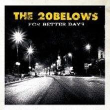 For Better Days (Limited Edition) - Vinile LP di Twenty Belows