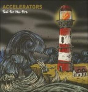 Fuel for the Fire - Vinile LP di Accelerators