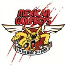 For the Want of a Home - Vinile LP di Mexican Wolfboys