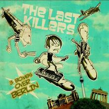 3 Bombs Over Berlin (Limited Edition) - Vinile LP di Last Killers