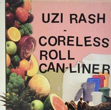 Coreless Roll Can-Liner (Limited Edition) - Vinile LP di Uzi Rash