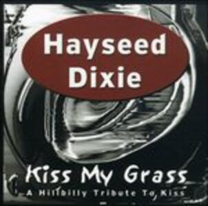 Kiss My Grass - Vinile LP di Hayseed Dixie