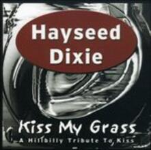 Kiss My Grass (Limited) - Vinile LP di Hayseed Dixie