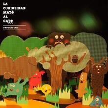 La curiosidad mato al gato - Vinile LP di Two Dead Cats