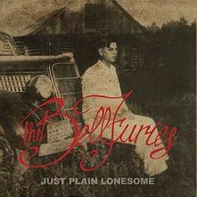 Just Plain Lonesome - Vinile LP di Bellfuries