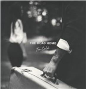Too Cold - Vinile LP di Road Home