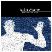 When Shadows Move - Vinile LP di Jacket Weather