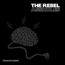 Deactivated - Vinile LP di Rebel Assholes
