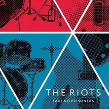 Take No Prisoners - Vinile LP di Riots