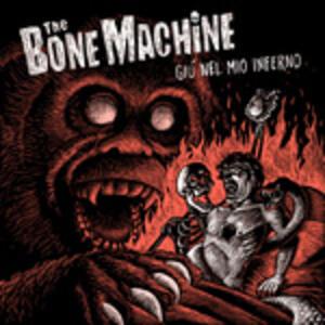 Giù nel mio inferno - Vinile LP di Bone Machine