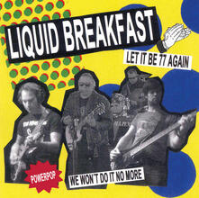 Liquid Breakfast - Let it Be 77 Again - Vinile 7''