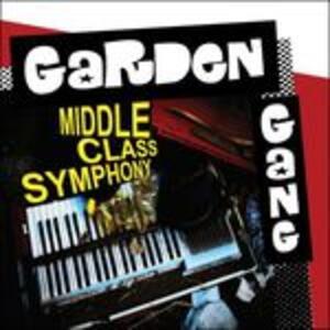 Middle Class Symphony - Vinile LP di Garden Gang