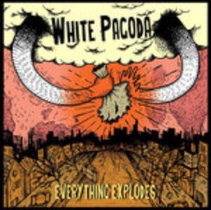 Everything Explodes - Vinile LP di White Pagoda