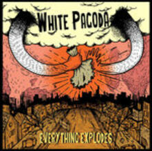 Everything Explodes - Vinile LP di White Pagoda