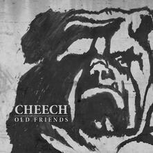Cheech - Old Friends - Vinile 7''