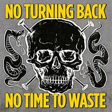 No Time to Waste - Vinile LP di No Turning Back