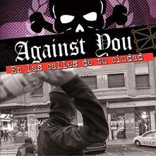 En las calles de tu ciudad - Vinile LP di Against You