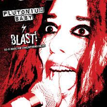 Blast! - Vinile LP di Plutonium Baby