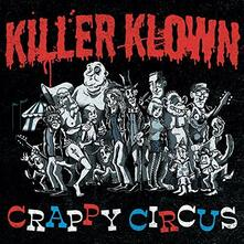 Crappy Circus - Vinile LP di Killer Klown