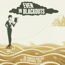 The Princess Foretold by Her Henchmen - Vinile LP di Even in Blackouts