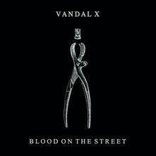 Blood on the Street (with MP3 Download) - Vinile LP di Vandal X