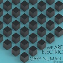 We Are Electric. Gary Numan Revisisted - Vinile LP
