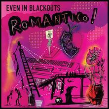 Romantico! - Vinile LP di Even in Blackouts