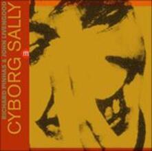 Cyborg Sally - Vinile LP di Richard Pinhas