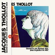 Quand le son devient aigu jeter la girafe a la mer - Vinile LP di Jacques Thollot