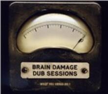 Dub Sessions - What You.. - Vinile LP di Brain Damage
