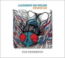 Fly Superfly - Vinile LP di Laurent De Wilde