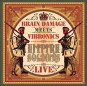 Empire Soldiers Live - Vinile LP di Vibronics,Brain Damage