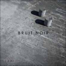 I - III - Vinile LP di Bruit Noir