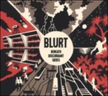 Beneath Discordant Skies - Vinile LP di Blurt