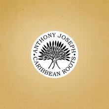 Caribbean Roots - Vinile LP di Anthony Joseph