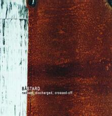 Radiant Dischard Crossed-Off ( + MP3 Download) - Vinile LP di Bastard
