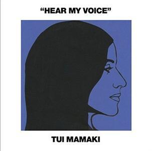 Hear My Voice - Vinile LP di Tui Mamaki