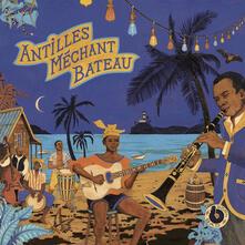 Antilles mechant bateau - Vinile LP