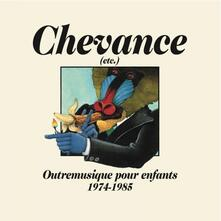 Chevance. Another Music for Children 1974-1985 - Vinile LP