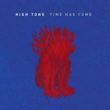 Time Has Come - Vinile LP di High Tone