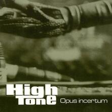 Opus Incertum - Vinile LP di High Tone