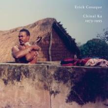 Chinal Ka 1973-1995 - Vinile LP di Erick Cosaque