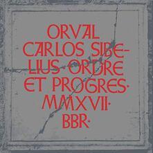 Ordre et progres - Vinile LP di Orval Carlos Sibelius