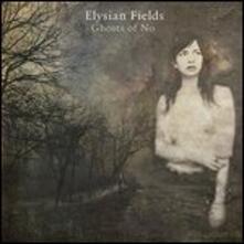 Ghosts of no - Vinile LP di Elysian Fields