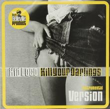 Kill Your Darlings - Vinile LP di Kid Loco