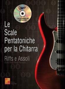 Bruno Tazzino Le Scale Pentatoniche per La Chitarra. Riffs e Assoli + Cd Mp3 - copertina