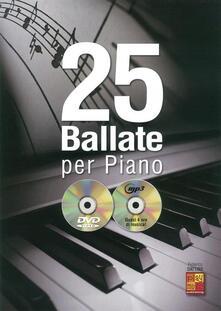 25 Ballate per Piano + DVD. Pianoforte - copertina