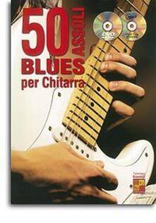 50 Assoli Blues per Chitarra + CD MP3 + DVD - copertina