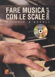 Fare Musica con Le Scale Al Piano + Dvd Rom Audio e Video. Pianoforte - copertina