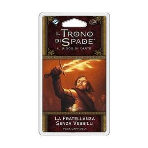 Il Trono di Spade LCG 2nd Ed.. La Fratellanza Senza Vessilli - 3